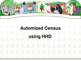 Automized Census  using HHD