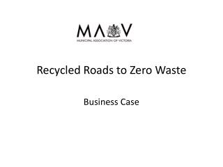 Recycled  Roads to Zero Waste