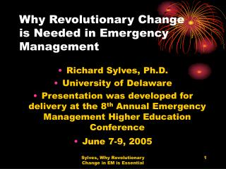 Why Revolutionary Change  is Needed in Emergency Management