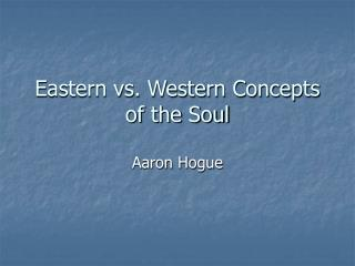 Eastern vs. Western Concepts of the Soul