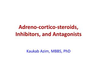 Adreno - cortico - steroids, Inhibitors, and Antagonists