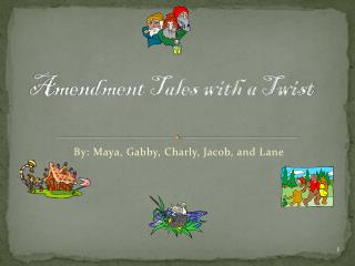 Amendment Tales with a Twist