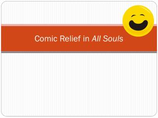 Comic Relief in  All Souls