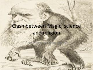 Clash between Magic, science and religion