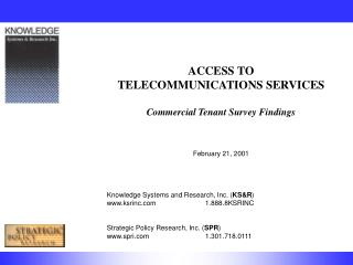 ACCESS TO  TELECOMMUNICATIONS SERVICES  Commercial Tenant Survey Findings February 21, 2001