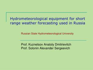 Hydrometeorological equipment for short range weather forecasting used in Russia