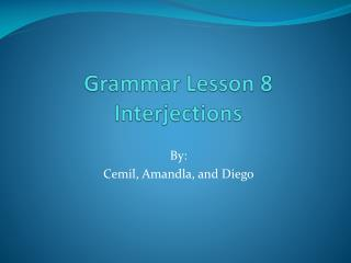 Grammar Lesson  8  Interjections