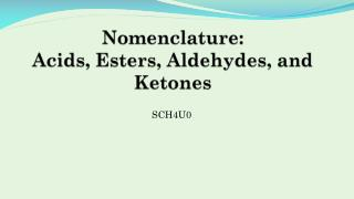 Nomenclature: Acids, Esters, Aldehydes, and Ketones