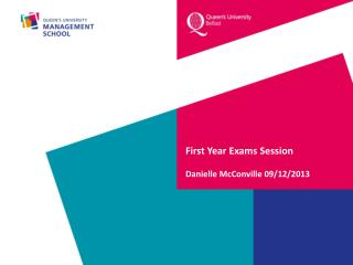 First Year Exams Session Danielle McConville 09/12/2013