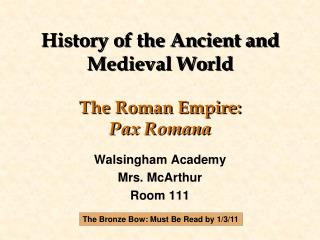 History of the Ancient and Medieval World The Roman Empire:  Pax Romana