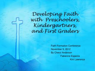 Developing Faith with  Preschoolers, Kindergartners, and First Graders