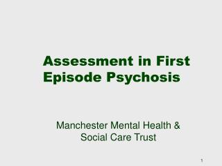 Assessment in First Episode Psychosis