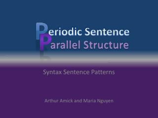 Syntax Sentence Patterns Arthur Amick and Maria Nguyen