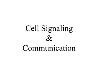 Cell Signaling & Communication