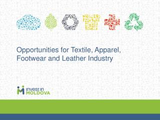Opportunities for Textile, Apparel, Footwear and Leather Industry