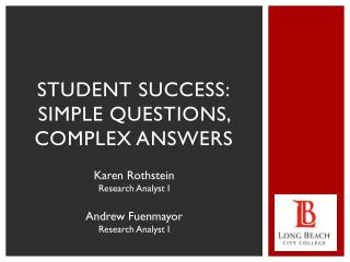 Student success: simple questions, complex answers