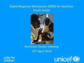 Rapid Response Mechanism (RRM) for Nutrition South Sudan