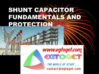 SHUNT CAPACITOR FUNDAMENTALS AND PROTECTION