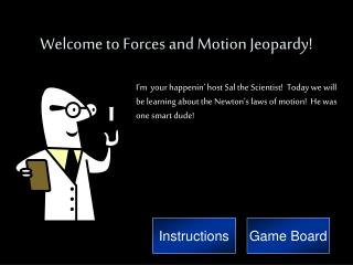 Welcome to Forces and Motion Jeopardy!