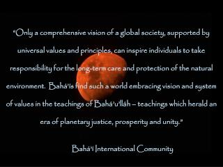 """""""Only a comprehensive vision of a global society, supported by"""