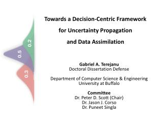 Towards a Decision-Centric Framework for Uncertainty Propagation  and Data Assimilation