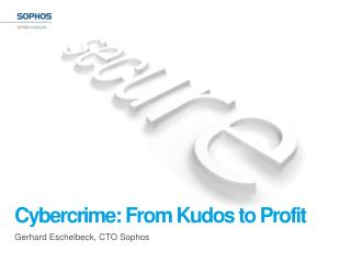 Cybercrime: From Kudos to Profit