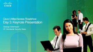 Cisco Unified Access Roadshow Day 3: Keynote Presentation