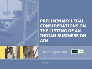 PRELIMINARY LEGAL CONSIDERATIONS ON THE LISTING OF AN INDIAN BUSINESS ON AIM