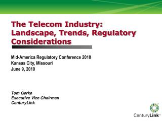 The  Telecom Industry: Landscape, Trends, Regulatory Considerations