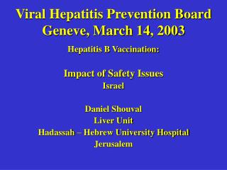 Viral Hepatitis Prevention Board Geneve, March 14, 2003