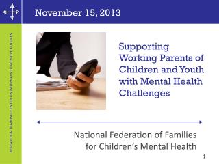Supporting Working Parents of Children and Youth with Mental Health Challenges