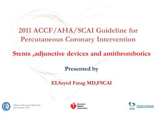 2011 ACCF/AHA/SCAI Guideline for  Percutaneous  Coronary Intervention
