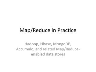 Map/Reduce in Practice