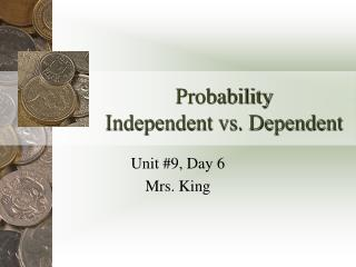 Probability Independent vs .  Dependent