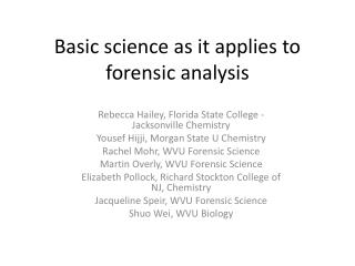 Basic science as it applies to forensic analysis