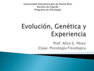 Evolución, Genética y Experiencia