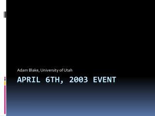 April 6th, 2003 Event