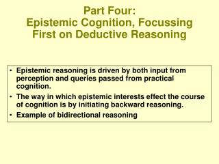 Part Four: Epistemic Cognition, Focussing First on Deductive Reasoning