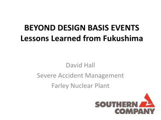 BEYOND DESIGN BASIS EVENTS Lessons Learned from Fukushima