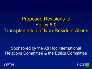 Proposed Revisions to Policy 6.0  Transplantation of Non-Resident Aliens