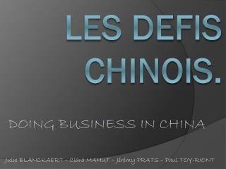 LES DEFIS CHINOIS.