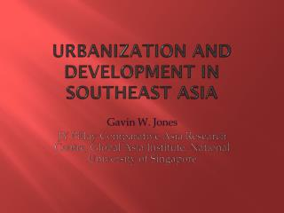 URBANIZATION AND DEVELOPMENT IN SOUTHEAST ASIA