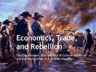 Economics, Trade, and Rebellion