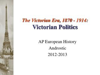 The Victorian Era, 1870 - 1914: Victorian Politics
