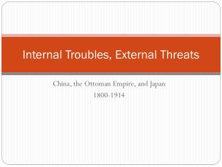 Internal Troubles, External Threats