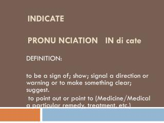 INDICATE PRONU NCIATION    iN di cate