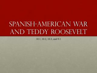 Spanish-American War and Teddy Roosevelt