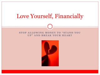 Love Yourself, Financially