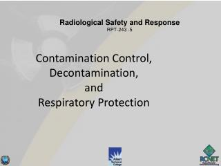 Contamination Control, Decontamination,  and Respiratory Protection
