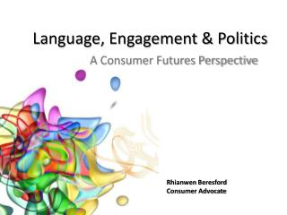 Language, Engagement & Politics